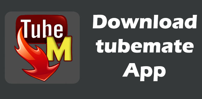 Download tubemate apk best youtube video downloader app [latest].